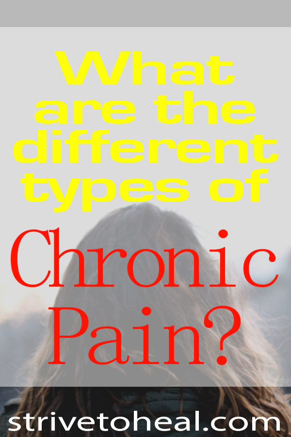 Chronic pain types can be classified into somatic or musculoskeletal pain, visceral or inner organ pain, neuropathic or nerve pain as well as nociceptive or inflammatory pain. These pain types have different causes and sensations.
